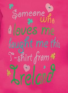 Pink Someone Loves Me Ireland Baby T-Shirt