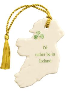 'I'd Rather Be In Ireland' Ornament