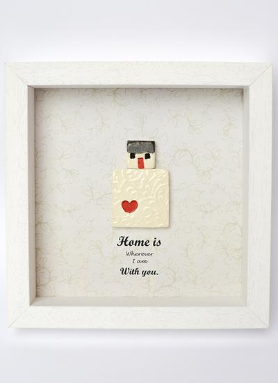 Home Is Wherever I Am With You Frame